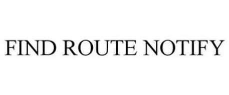 FIND ROUTE NOTIFY