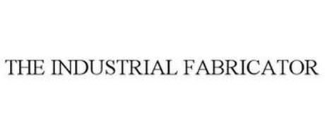 THE INDUSTRIAL FABRICATOR