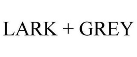 LARK + GREY