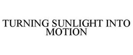 TURNING SUNLIGHT INTO MOTION