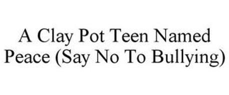 A CLAY POT TEEN NAMED PEACE (SAY NO TO BULLYING)