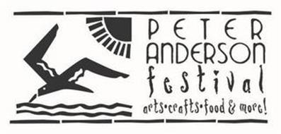 PETER ANDERSON FESTIVAL ARTS . CRAFTS . FOOD & MORE!