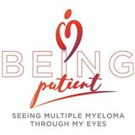 BEING PATIENT SEEING MULTIPLE MYELOMA THROUGH MY EYES