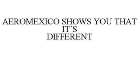 AEROMEXICO SHOWS YOU THAT IT´S DIFFERENT