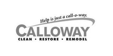 CALLOWAY CLEAN · RESTORE · REMODEL HELP IS JUST A CALL-O-WAY