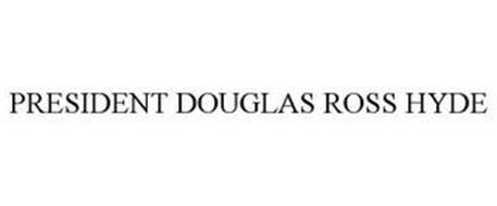 PRESIDENT DOUGLAS ROSS HYDE