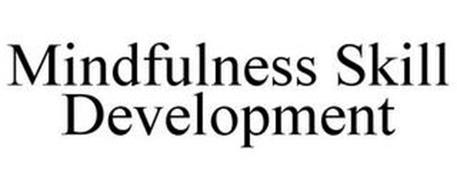 MINDFULNESS SKILL DEVELOPMENT