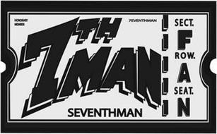 HONORARY MEMBER 7TH MAN 7EVENTHMAN SEVENTHMAN SECT. F ROW. A SEAT. N