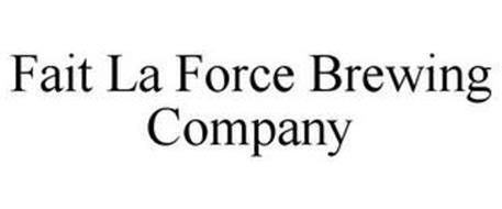 FAIT LA FORCE BREWING COMPANY
