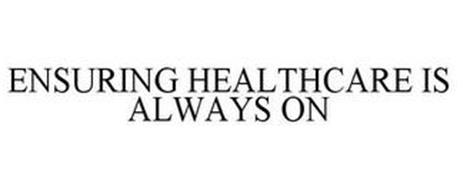 ENSURING HEALTHCARE IS ALWAYS ON