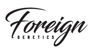 FOREIGN GENETICS