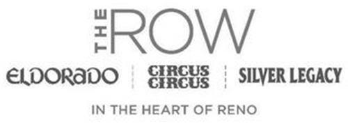 THE ROW ELDORADO CIRCUS CIRCUS SILVER LEGACY IN THE HEART OF RENO