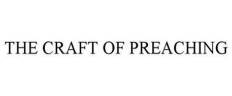 THE CRAFT OF PREACHING