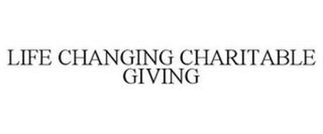 LIFE CHANGING CHARITABLE GIVING