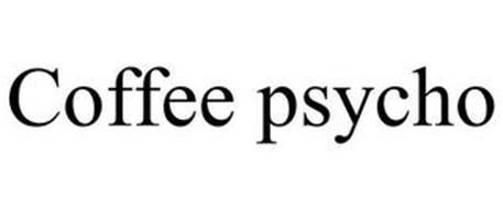 COFFEE PSYCHO