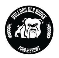 BULLDOG ALE HOUSE FOOD & BREWS