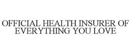 OFFICIAL HEALTH INSURER OF EVERYTHING YOU LOVE