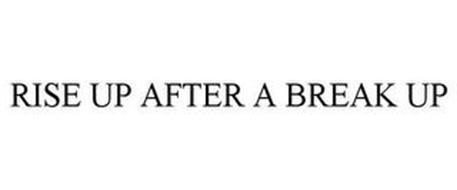 RISE UP AFTER A BREAK UP