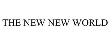 THE NEW NEW WORLD