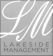 LM LAKESIDE MANAGEMENT
