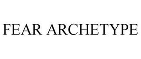FEAR ARCHETYPE