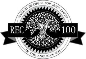 REC 100 MAKING DISCIPLES FOR JESUS CHRIST IN THE ANGLICAN WAY