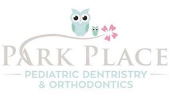 PARK PLACE PEDIATRIC DENTISTRY & ORTHODONTICS