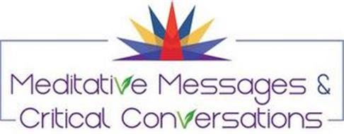 MEDITATIVE MESSAGES & CRITICAL CONVERSATIONS