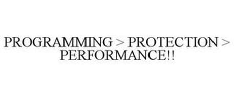 PROGRAMMING > PROTECTION > PERFORMANCE!!