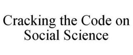 CRACKING THE CODE ON SOCIAL SCIENCE