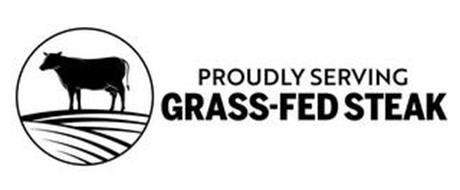 PROUDLY SERVING GRASS-FED STEAK