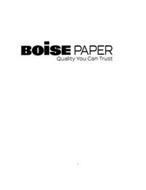 BOISE PAPER QUALITY YOU CAN TRUST