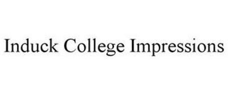 INDUCK COLLEGE IMPRESSIONS