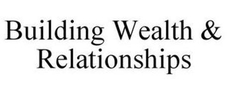 BUILDING WEALTH & RELATIONSHIPS