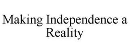 MAKING INDEPENDENCE A REALITY