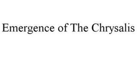 EMERGENCE OF THE CHRYSALIS