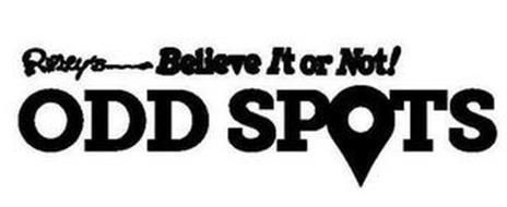 RIPLEY'S BELIEVE IT OR NOT! ODD SPOTS