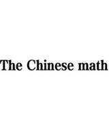 THE CHINESE MATH