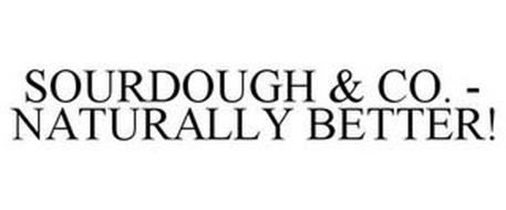 SOURDOUGH & CO. - NATURALLY BETTER!