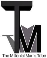 TM THE MILLENIAL MAN'S TRIBE