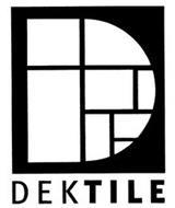 D DEKTILE