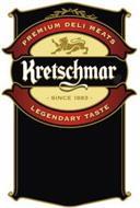 KRETSCHMAR PREMIUM DELI MEATS -SINCE 1883- LEGENDARY TASTE
