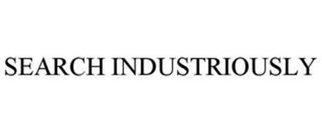 SEARCH INDUSTRIOUSLY