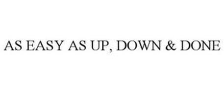 AS EASY AS UP, DOWN & DONE
