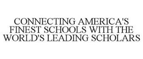CONNECTING AMERICA'S FINEST SCHOOLS WITH THE WORLD'S LEADING SCHOLARS