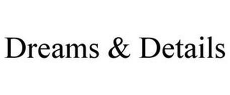 DREAMS & DETAILS