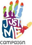 JUST ME CAMPAIGN