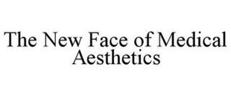THE NEW FACE OF MEDICAL AESTHETICS