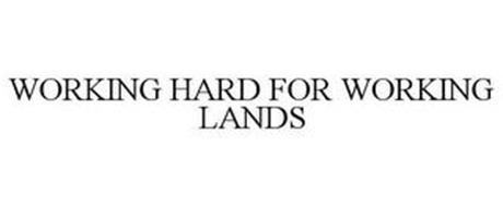 WORKING HARD FOR WORKING LANDS