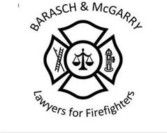 BARASCH & MCGARRY LAWYERS FOR FIREFIGHTERS